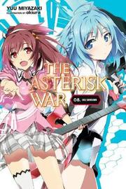The Asterisk War, Vol. 8 (light novel) by Yuu Miyazaki
