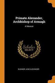 Primate Alexander, Archbishop of Armagh by Eleanor Jane Alexander