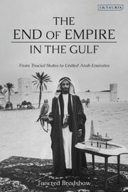 The End of Empire in the Gulf by Tancred Bradshaw