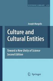 Culture and Cultural Entities - Toward a New Unity of Science by Joseph Margolis image