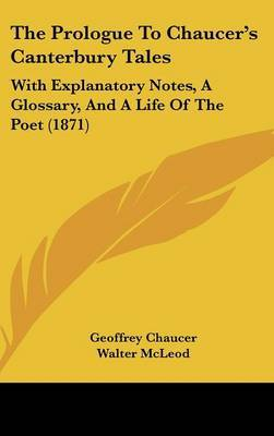 The Prologue To Chaucer's Canterbury Tales: With Explanatory Notes, A Glossary, And A Life Of The Poet (1871) by Geoffrey Chaucer image