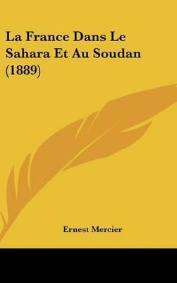 La France Dans Le Sahara Et Au Soudan (1889) by Ernest Mercier image
