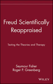 Freud Scientifically Reappraised by Seymour Fisher