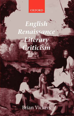 English Renaissance Literary Criticism by Brian Vickers