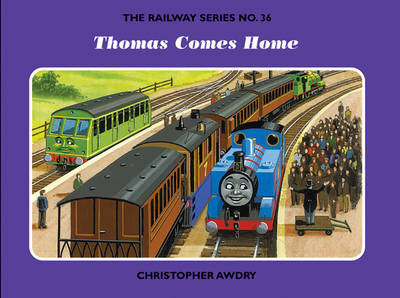 The Railway Series No. 36: Thomas Comes Home by Christopher Awdry