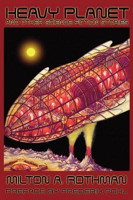 Heavy Planet and Other Science Fiction Stories by Milton A. Rothman image