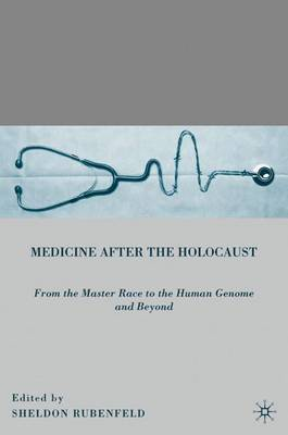 Medicine after the Holocaust by Sheldon Rubenfeld image