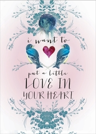 Love In Your Heart- Greeting Card