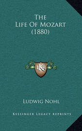 The Life of Mozart (1880) by Ludwig Nohl