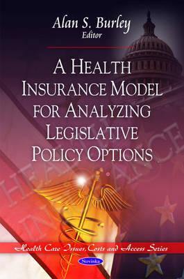 Health Insurance Model for Analyzing Legislative Policy Options