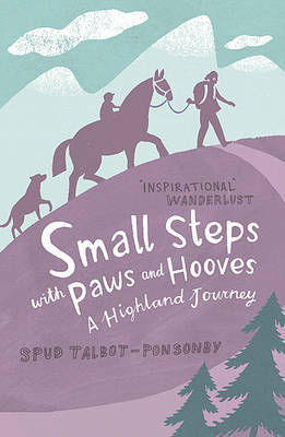 Small Steps with Paws and Hooves by Spud Talbot-Ponsonby