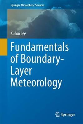 Fundamentals of Boundary-Layer Meteorology by Xuhui Lee