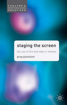 Staging the Screen by Greg Giesekam