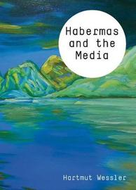 Habermas and the Media by Wessler