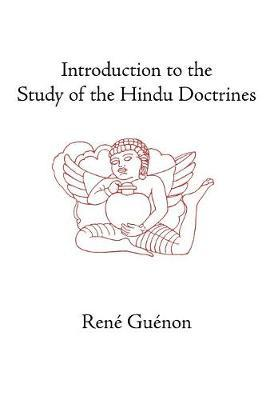 Introduction to the Study of the Hindu Doctrines by Rene Guenon