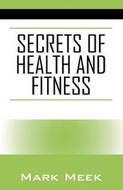 Secrets of Health and Fitness by Mark Meek image