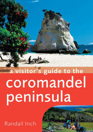 A Visitor's Guide to the Coromandel Peninsula by Randall Inch image