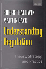 Understanding Regulation: Theory, Strategy and Practice by Robert Baldwin image