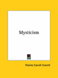 Mysticism by Charles Carroll Everett