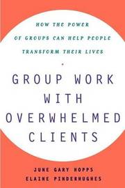 Group Work With Overwhelmed Clients by Elaine Pinderhughes