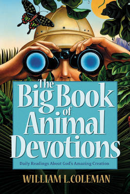 The Big Book of Animal Devotions by William L Coleman