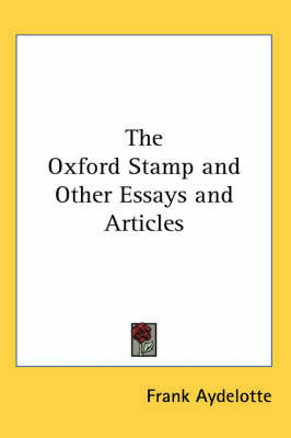 The Oxford Stamp and Other Essays and Articles by Frank Aydelotte