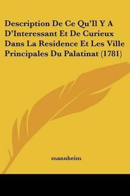 Description De Ce Qu'Il Y A D'Interessant Et De Curieux Dans La Residence Et Les Ville Principales Du Palatinat (1781) by Mannheim