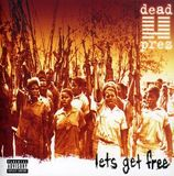 Let's Get Free by Dead Prez