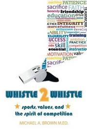 Whistle 2 Whistle by Michael A Brown M Ed