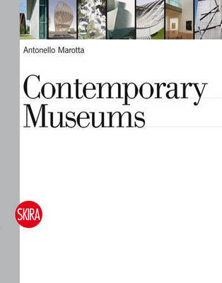 Contemporary Museums by Antonello Marotta