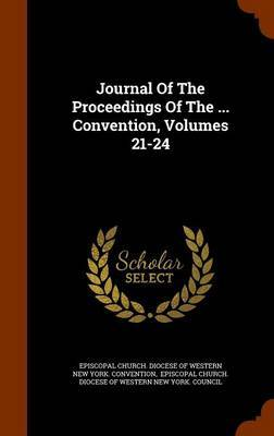 Journal of the Proceedings of the ... Convention, Volumes 21-24