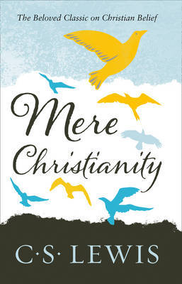 Mere Christianity by C.S Lewis