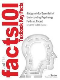 Studyguide for Essentials of Understanding Psychology by Feldman, Robert, ISBN 9781259160530 by Cram101 Textbook Reviews image