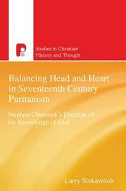 Balancing Head and Heart in Seventeenth Century Puritanism by Larry Siekawitch image