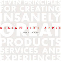 Design Like Apple by John Edson