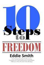 10 Steps to Freedom by Eddie Smith image