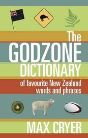 The Godzone Dictionary: of Favourite New Zealand Words and Phrases by Max Cryer