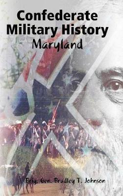 Confederate Military History - Maryland by Brig. Gen. Bradley T. Johnson