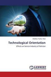 Technological Orientation by Khan Shahbaz Taufiq