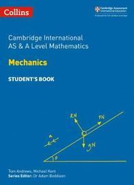 Cambridge International AS & A Level Mathematics Mechanics Student's Book by Michael Kent