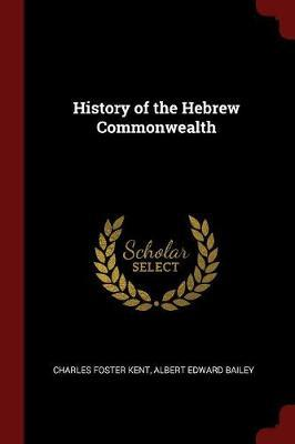History of the Hebrew Commonwealth by Charles Foster Kent image