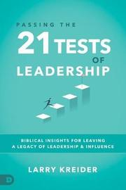 Passing the 21 Tests of Leadership by Larry Kreider image