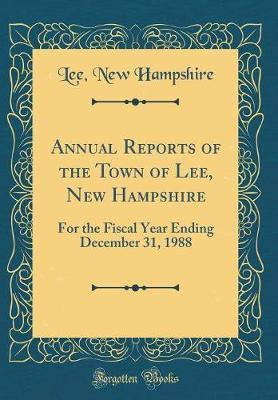 Annual Reports of the Town of Lee, New Hampshire by Lee New Hampshire