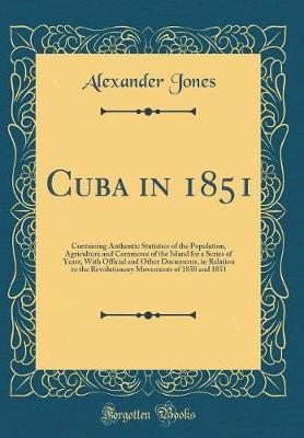 Cuba in 1851 by Alexander Jones