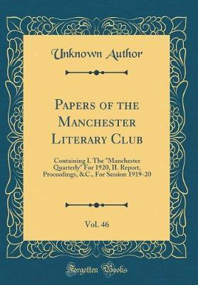 Papers of the Manchester Literary Club, Vol. 46 by Unknown Author image