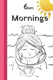6am Mornings by E. Meehan