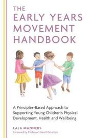 The Early Years Movement Handbook by Lala Manners