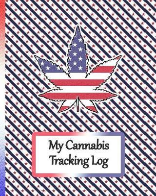 My Cannabis Tracking Log by Empathy Publishers