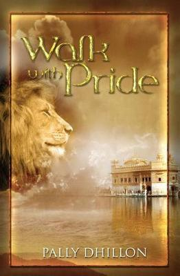 Walk With Pride by Pally Dhillon