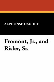 Fromont, Jr., and Risler, Sr. by Alphonse Daudet image